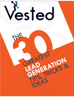 The 30 Greatest Lead Generation Tips, Tricks, and Ideas | Vested Marketing