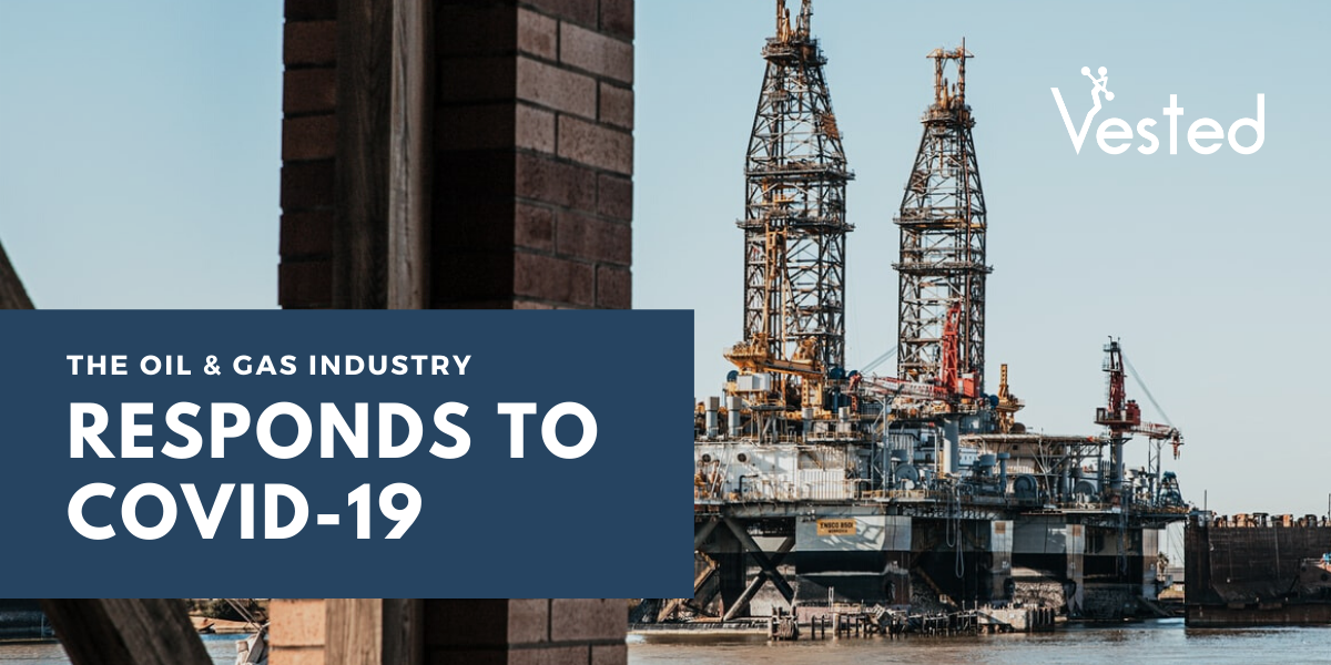 Our neighbor's in the Oil and Gas Business respond to COVID-19 | Vested